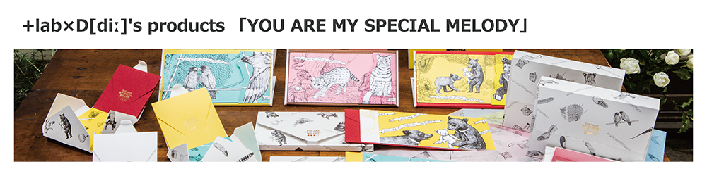+lab×D[di:]'s products 「YOU ARE MY SPECIAL MELODY」